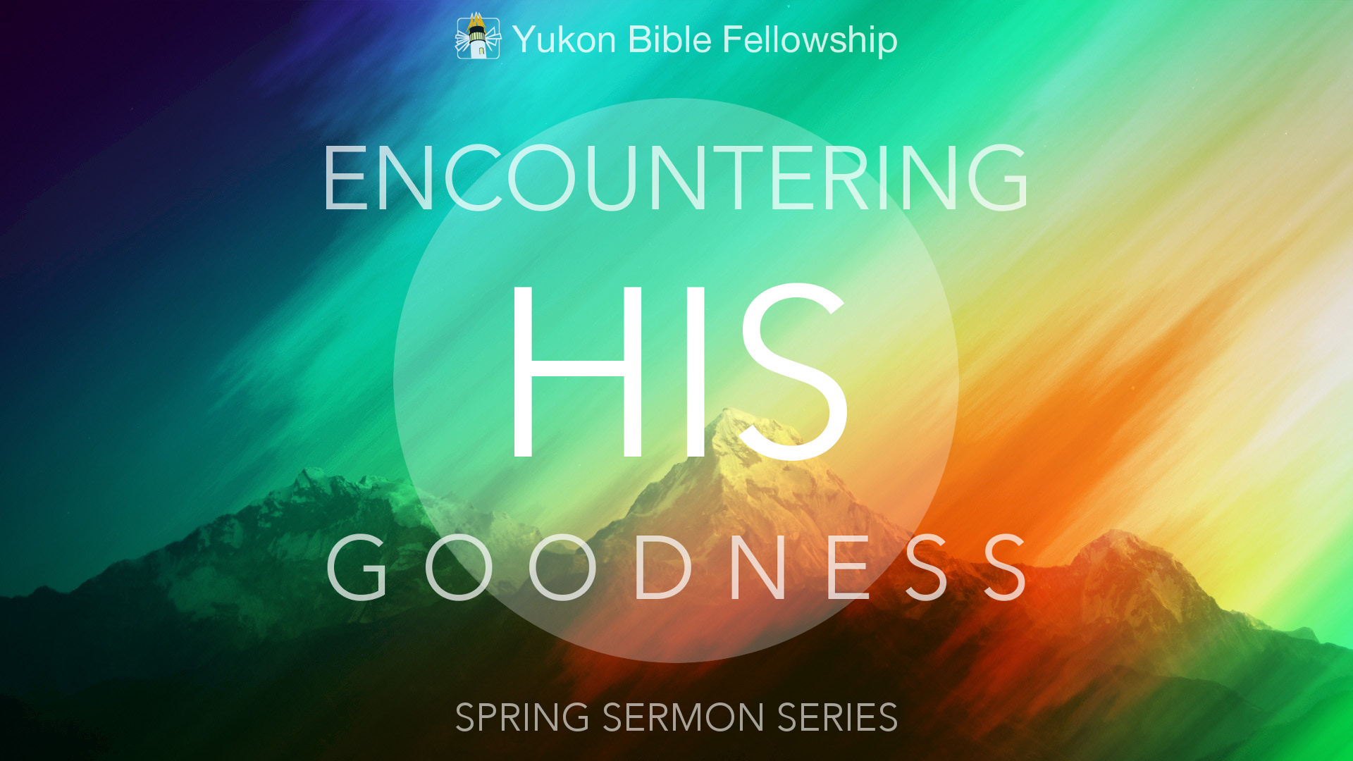 Spring sermon series – Yukon Bible Fellowship Foursquare Church